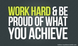 Work-Hard-And-Be-Proud-Of-What-You-Achieve